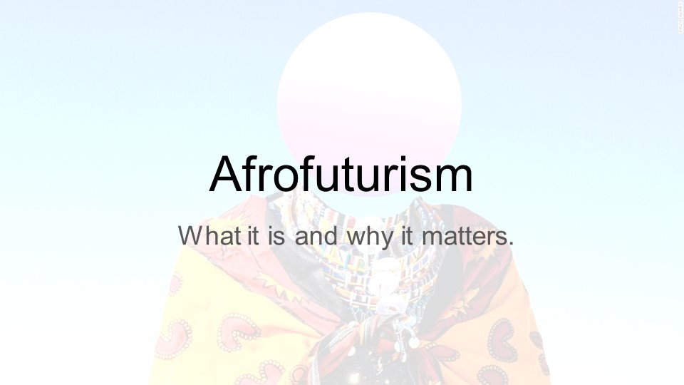 Afrofuturism: What it is and why it matters.
