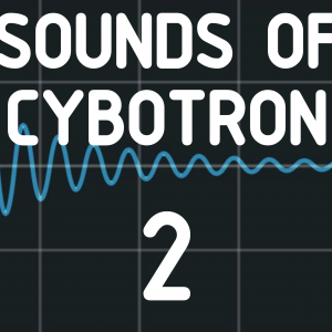 Sounds of Cybotron 2
